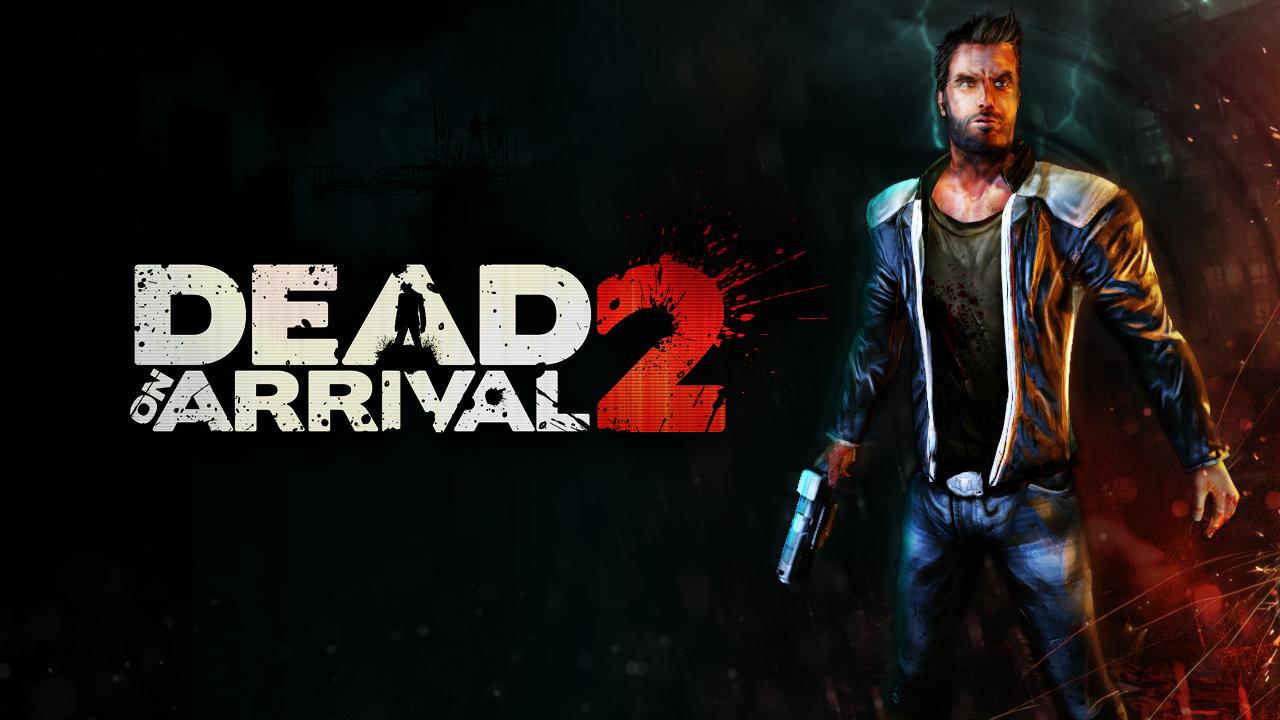 ����� ���� ���� ������� ��������� Dead on Arrival 2 v1.1.2